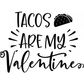 Tacos Are My Valentine 3