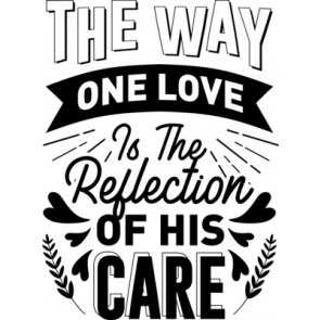 The Way One Love Is The Reflection Of His Care