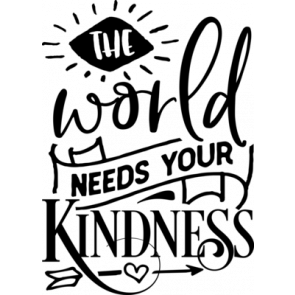 The World Needs Your Kindness