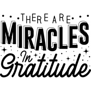 There Are Miracles In Gratitude