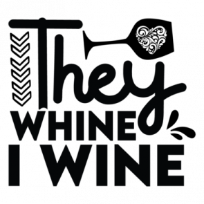 They Whine I Wine 01