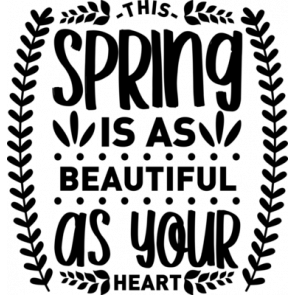 This Spring Is As Beautiful As Your Heart