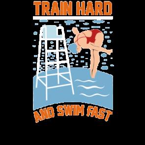 Train Hard And Swim Fast