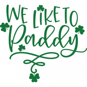 We Like To Paddy