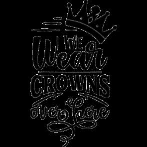 We Wear Crowns