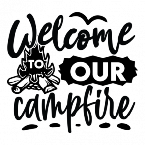 Welcome To Our Campfire 01