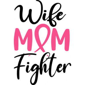 Wife Mom  Fighter