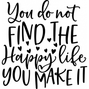 You Do Not Find The Happy Life
