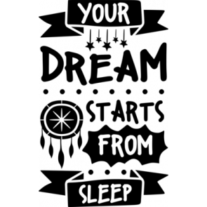 Your Dream Starts From Sleep